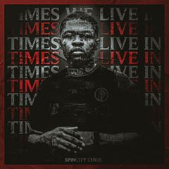 """Spincity Chris – """"Times We Live In"""" (Single)"""